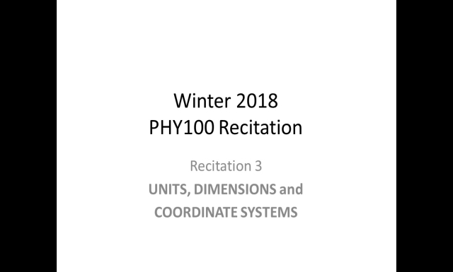 Winter 2018 - PHY100 - Recitation3