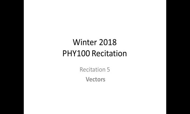 Winter 2018 - PHY100 - Recitation5